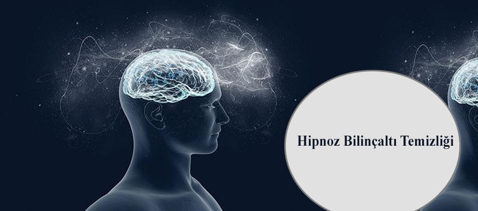 Hipnoz ile Bilinçaltı Temizliği